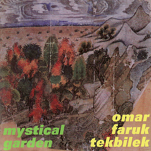 TEKBILEK, Omar Faruk: Mystical Garden by Various Artists