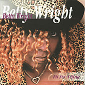 Fit For A King by Betty Wright