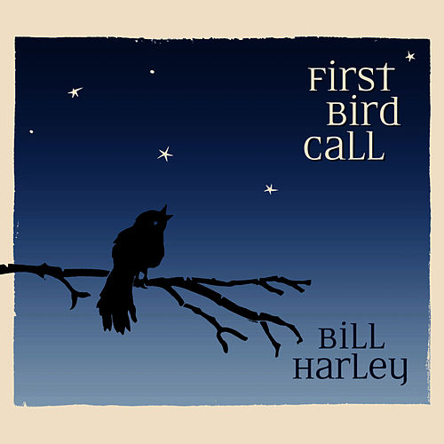 First Bird Call by Bill Harley