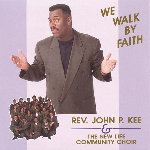 We Walk By Faith by John P. Kee