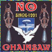 No Since 1991 by Chainsaw