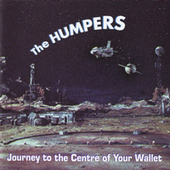 Journey To The Centre Of Your Wallet by The Humpers