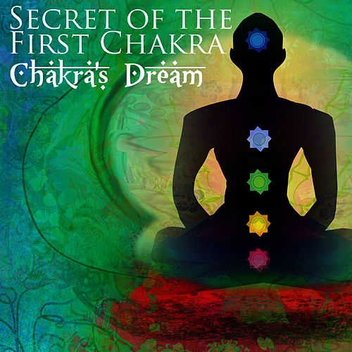 Secret Of The First Chakra by Chakra's Dream