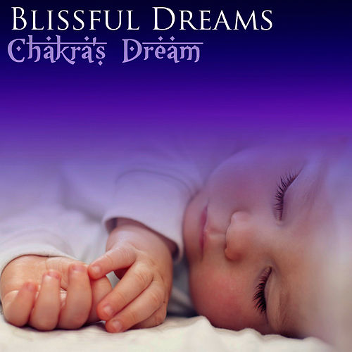 Blissful Dreams by Chakra's Dream