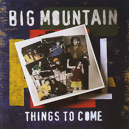 Things to Come by Big Mountain