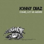 Come, Let Us Adore by Jonny Diaz