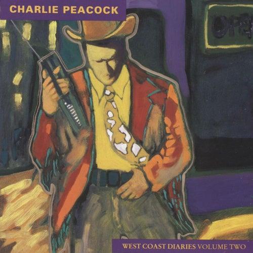 West Coast Diaries, Vol. 2 by Charlie Peacock