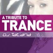 A Tribute To Trance by DJ Tatana