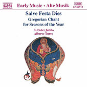 Salve Festa Dies -  Gregorian Chants For Seasons Of The Year by In Dulci Jubilo
