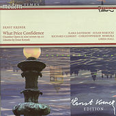 KRENEK, E.: What Price Confidence? / Songs, Opp. 56, 112, 216 (Davidson, Narucki, Clement, Nomura, Hall) by Various Artists