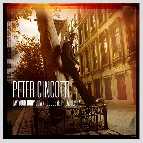 Lay Your Body Down [Goodbye Philadelphia] by Peter Cincotti