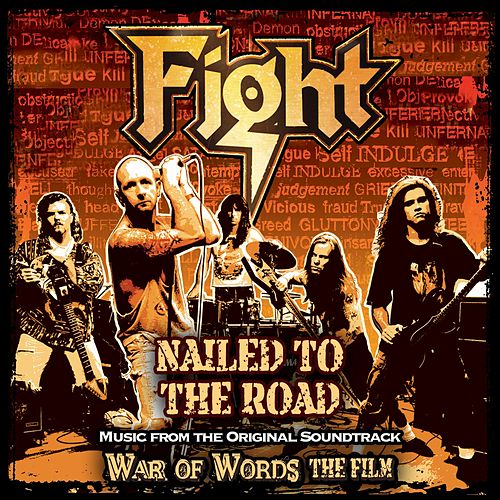 Nailed To The Road [Music From Original Film Soundtrack: War Of Words] von Fight