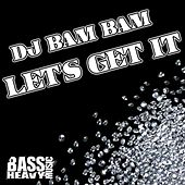 Let's Get It by DJ Bam Bam