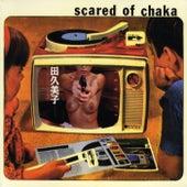Scared of Chaka by Scared of Chaka