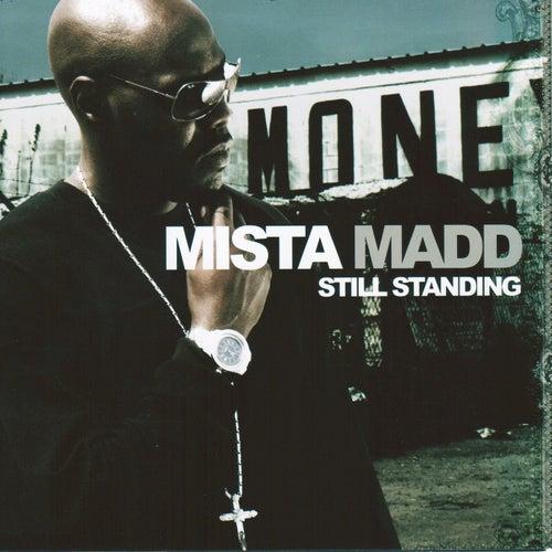 Still Standing by Mista Madd