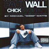 Chick Magnet (Chopped & Screwed) by Paul Wall
