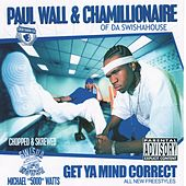 Get Ya Mind Correct (Chopped & Screwed) by Paul Wall