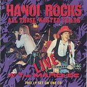 All Those Wasted Years by Hanoi Rocks