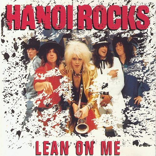 Lean On Me by Hanoi Rocks