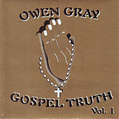 Gospel Truth Vol.1 by Owen Gray