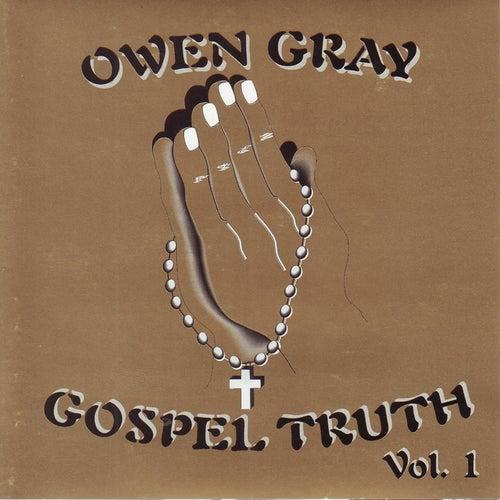 Gospel Truth Vol.1 by Owen Gray