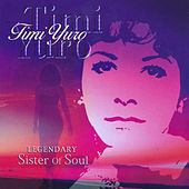 Timi Yuro: Legendary Sister Of Soul by Timi Yuro