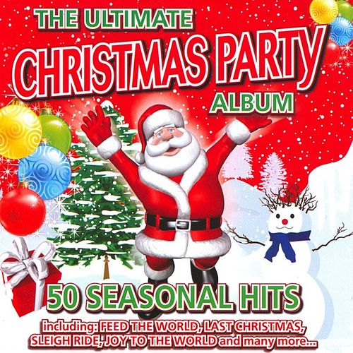 The Ultimate Christmas Party Album - 50 Seasonal Hits by The Holly Day Singers