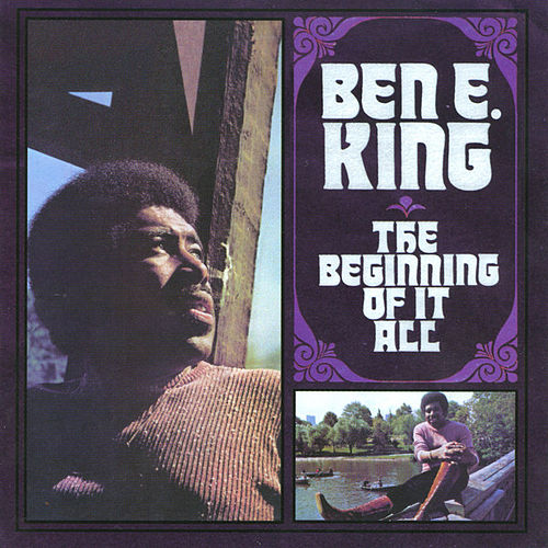 The Beginning Of It All by Ben E. King