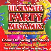 The Ultimate Party Megamix - Non-Stop Favourite Songs by The John Anderson Big Band