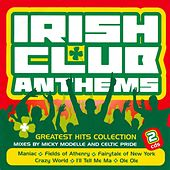 Irish Club Anthems - Greatest Hits Collection by Various Artists