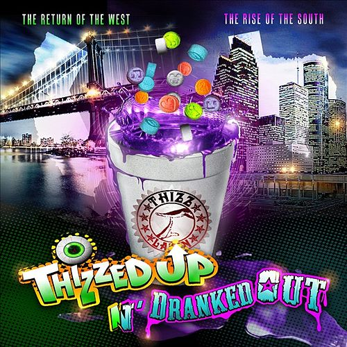 Thizzed Up N' Dranked Out by Various Artists