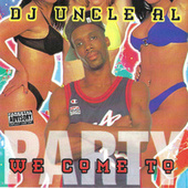 We Come To Party by DJ Uncle Al