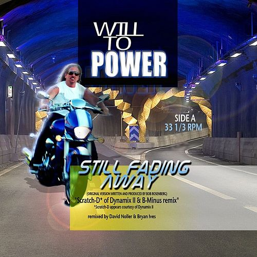 Still Fading Away by Will To Power