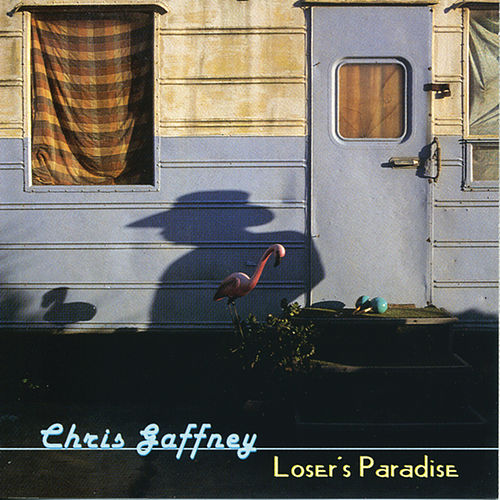 Loser's Paradise by Chris Gaffney