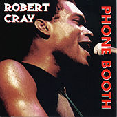 Heritage Of The Blues: Phone Booth by Robert Cray