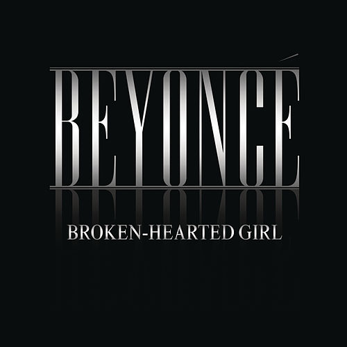Broken-Hearted Girl by Beyoncé