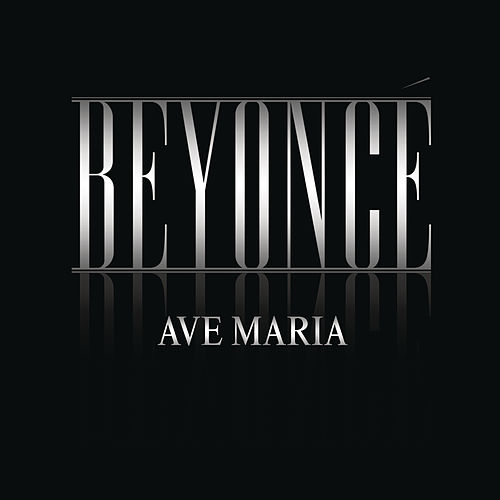 Ave Maria by Beyoncé