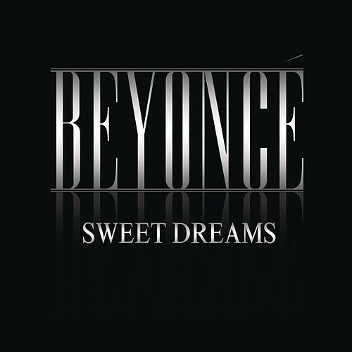 Sweet Dreams by Beyoncé