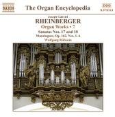 RHEINBERGER: Works for Organ, Vol. 7 by Wolfgang Rubsam