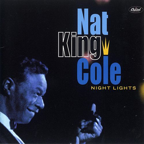 Night Lights by Nat King Cole