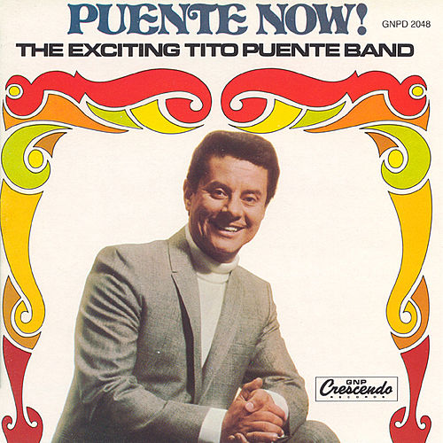 Puente Now! The Exciting Tito Puente Band by Tito Puente