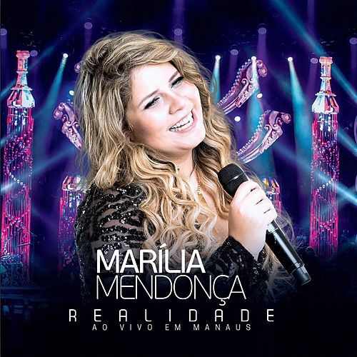 Realidade - Ao Vivo Em Manaus por Marília Mendonça