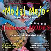 Modal Mojo Dominant Modes Play-along Grooves In Jazz, Rock and Fusion by Don Mock Dave Coleman Steve Kim