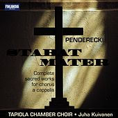 Pendereki Stabat Mater by Tapiola Chamber Choir and Juha Kuivanen (conductor)