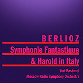 Berlioz: Symphonie Fantastique and Harold in Italy by Various Artists