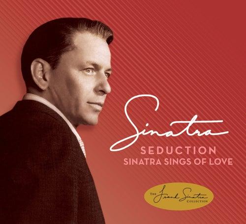 Seduction: Sinatra Sings Of Love by Frank Sinatra