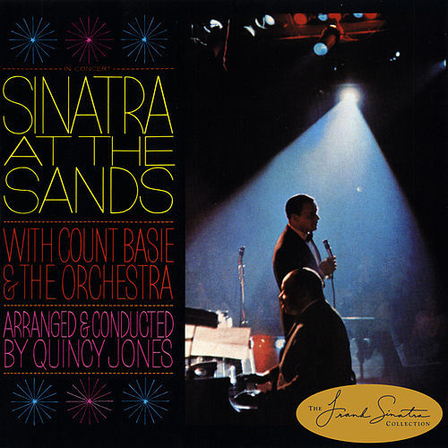 Sinatra At The Sands [with Count Basie & His Orchestra] by Frank Sinatra