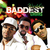 Worlds Baddest Choirs by Various Artists