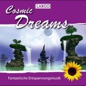 Cosmic Dreams - Fantastische Entspannungsmusik (GEMA-frei) by Largo