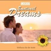 Emotional Dreams - Instrumentalmusik zum Träumen und Entspannen (GEMA-frei) by Largo